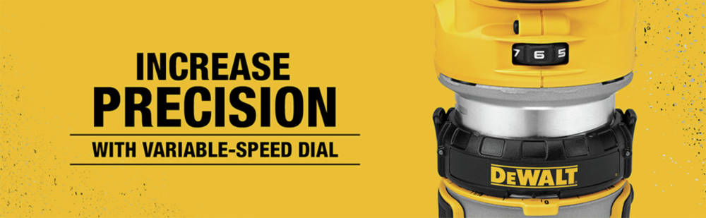 Increase precision with variable-speed dial